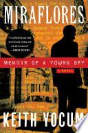 Miraflores    Memoir of a Young Spy
