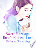 Sweet Marriage: Boss's Endless Love