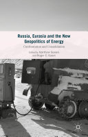 Russia  Eurasia and the New Geopolitics of Energy