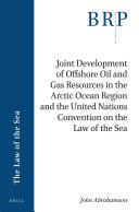 Joint Development of Offshore Oil and Gas Resources in the Arctic Ocean Region and the United Nations Convention on the Law of the Sea