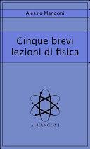 Cinque brevi lezioni di fisica
