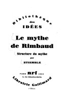 Le mythe de Rimbaud: Structure du mythe