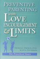 Preventive Parenting with Love  Encouragement  and Limits