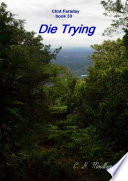 Clint Faraday Mysteries book 33  Die Trying