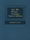 Our Mr  Wrenn   Primary Source Edition