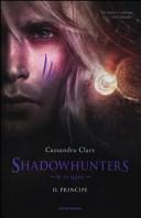 Le origini. Il principe. Shadowhunters