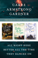 The Darling Family Collection: All Right Here / Better All the Time / They Danced On
