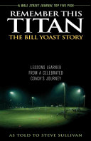 Remember This Titan: The Bill Yoast Story