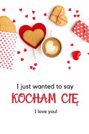 I Just Wanted To Say Kocham Cie I Love You