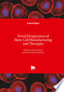 Novel Perspectives of Stem Cell Manufacturing and Therapies