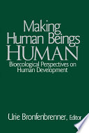 """""""Making Human Beings Human: Bioecological Perspectives on Human Development"""" by Urie Bronfenbrenner"""
