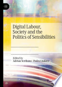 Digital Labour, Society and the Politics of Sensibilities