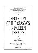 Reception of the Classics in Modern Theatre
