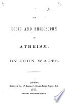 The Logic and Philosophy of Atheism