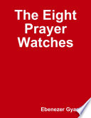 The Eight Prayer Watches