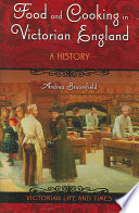 """Food and Cooking in Victorian England: A History"" by Andrea Broomfield"