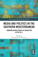 Media and Politics in the Southern Mediterranean