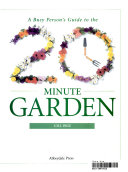 A Busy Person s Guide to the 20 Minute Garden