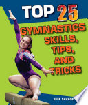 Top 25 Gymnastics Skills, Tips, and Tricks