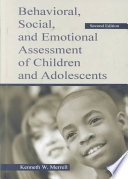 """""""Behavioral, Social, and Emotional Assessment of Children and Adolescents"""" by Kenneth W. Merrell"""