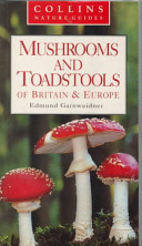 Mushrooms and Toadstools of Britain & Europe