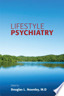 """Lifestyle Psychiatry"" by Douglas L. Noordsy, M.D."