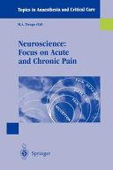 Neuroscience  Focus on Acute and Chronic Pain