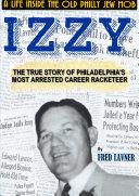 Pdf Izzy: A Life Inside The Old Philadelphia Jew Mob