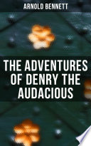 The Adventures of Denry the Audacious