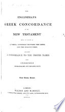 The Englishman's Greek Concordance of the New Testament ... Third edition, revised. [By George V. Wigram, assisted by William Burgh and George K. Gillespie.].