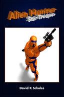 Alien Hunter, Star Trooper ebook