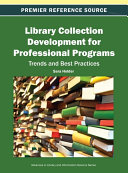 Library Collection Development for Professional Programs  Trends and Best Practices