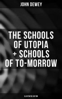 The Schools of Utopia   Schools of To morrow  Illustrated Edition