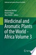 """Medicinal and Aromatic Plants of the World Africa Volume 3"" by Mohamed Neffati, Hanen Najjaa, Ákos Máthé"