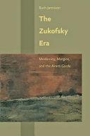 The Zukofsky Era: Modernity, Margins, and the Avant-Garde