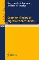 Geometric Theory of Algebraic Space Curves