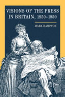 Visions of the Press in Britain  1850 1950