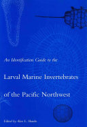 An Identification Guide to the Larval Marine Invertebrates of the Pacific Northwest Book
