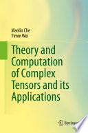 Theory and Computation of Complex Tensors and its Applications Book