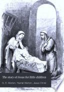 The story of Jesus for little children