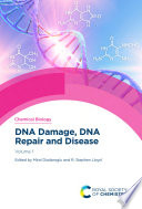 DNA Damage, DNA Repair and Disease Volume 1