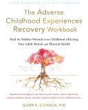 The Adverse Childhood Experiences Recovery Workbook Pdf/ePub eBook
