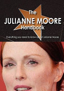 The Julianne Moore Handbook   Everything You Need to Know about Julianne Moore
