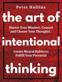 The Art of Intentional Thinking  Second Edition