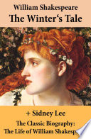 The Winter s Tale  The Unabridged Play    The Classic Biography  The Life of William Shakespeare
