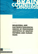 Behavioral and Electrophysiological Indices of Processing Aesthetics of Graphic Patterns and Human Faces