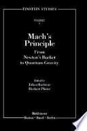 Mach's Principle, From Newton's Bucket to Quantum Gravity by Julian B. Barbour,Herbert Pfister PDF