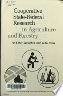Cooperative State-Federal Research in Agriculture and Forestry for Better Agriculture and Better Living