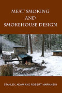 Meat Smoking And Smokehouse Design