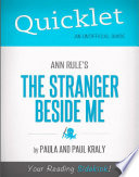 Quicklet on Ann Rule's The Stranger Beside Me (CliffNotes-like Book Summary & Analysis)